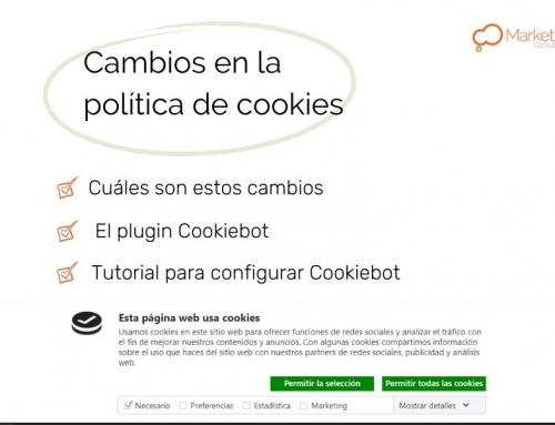 Cambios en la política de cookies, el plugin Cookiebot y cómo configurarlo