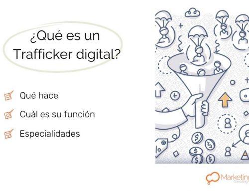 ¿Qué es un Trafficker digital y qué hace?